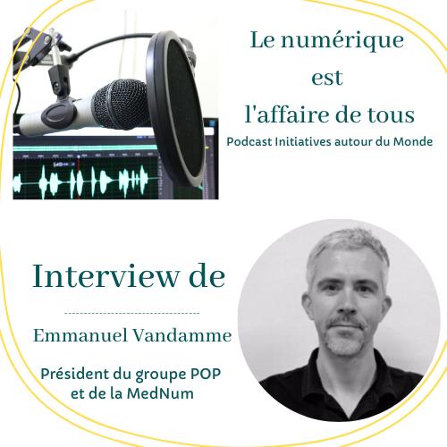 L'interview d'Emmanuel Vandamme, Président de la MedNum et du Groupe POP