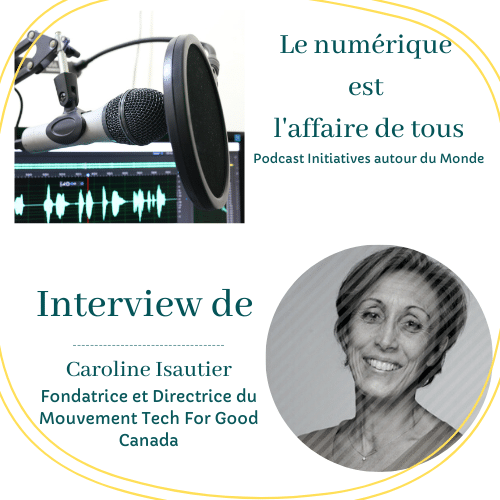 Image-Caroline-Isautier-Tech-For-Good-Canada-Podcast-Initiative-Numerique